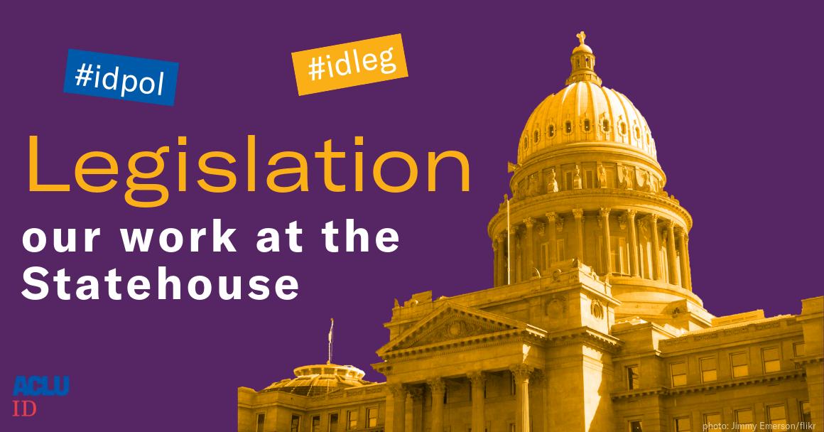 ACLU Idaho Legislation